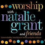 Natalie Grant Worship With Natalie Grant & Friends