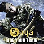 Saya Ride Your Train