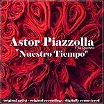 Astor Piazzolla Nuestro Tiempo