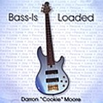 Darron 'Cookie' Moore Bass-Is Loaded