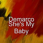 Demarco She's My Baby