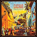 Cachao Tropical Classics: Cachao