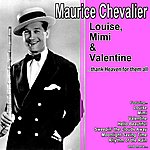 Maurice Chevalier Louise, Mimi And Valentine…thank Heaven For Them All