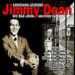 Jimmy Dean Louisianna Legends: Big Bad John And Other Tales