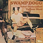 Swamp Dogg Total Destruction To Your Mind (Remastered)