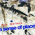 Wim Mertens A Sense Of Place