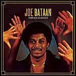 Joe Bataan Tropical Classics: Joe Bataan