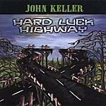John Keller Hard Luck Highway