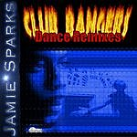 Jamie Sparks Club Bangers(Remixes From The Fun Tonight Album)