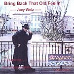 Joseph Welz Bring Back That Old Feelin'