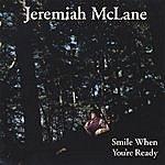 Jeremiah McLane Smile When You're Ready