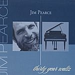 Jim Pearce Thirty Year Waltz