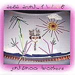 Junkanoo Brothers Dead Drunk And Live