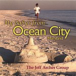 The Jeff Archer Group My Baby's From Ocean City Maryland