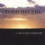 Todd Helvig A Stones Throw