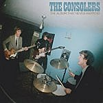 The Consolers The Album That Never Happened