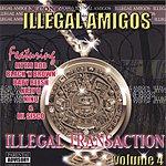 Illegal Amigos Illegal Transaction Volume 4