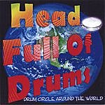 Head Full Of Drums Drum Circle Around The World