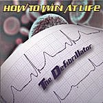 How To Win At Life The Defibrillator