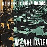 MJ Hibbett & The Validators We Validate!