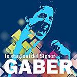 Giorgio Gaber Le Stagioni Del Signor Gaber (The Best Of Giorgio Gaber: Goganga, Il Riccardo, Vola Vola And More...)