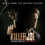 Tyler Bates Killer Joe (William Friedkin's Original Motion Picture Soundtrack)