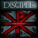 Disciple O God Save Us All