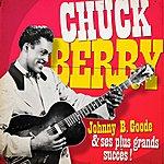 Chuck Berry Chuck Berry - Johnny B. Goode Et Ses Plus Belles Chansons (Remasterisé)