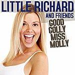 Little Richard Little Richard And Friends: Good Golly Miss Molly