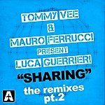 Tommy Vee Sharing: The Remixes, Vol. 2 (Tommy Vee & Mauro Ferrucci Present Luca Guerrieri)