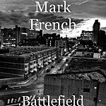 Mark French Battlefield