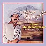 Felipe Arriaga Felipe Arriaga '82 Al Sur De La Frontera