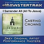 Casting Crowns I Surrender All (All To Jesus) [Performance Tracks]