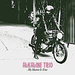 Alkaline Trio My Shame Is True
