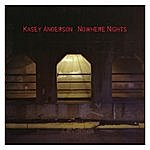 Kasey Anderson Nowhere Nights