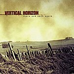 Vertical Horizon There And Back Again