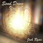 Josh Ryan Send Down Your Glory - Single