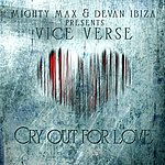 Vice Verse Cry Out For Love (Feat. Vice Verse)