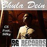 CS Bhula Dein (Feat. Silky)