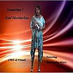 CMD & Friends Sometime I Feel Motherless (Feat. Romanethia Watts)