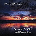 Paul Harlyn Great Barrier - Between Conflict And Resolution