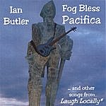 Ian Butler Fog Bless Pacifica