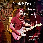 Patrick Dodd Patrick Dodd Live At Rum Boogie Cafe