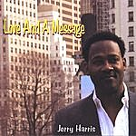 Jerry Harris Love And A Message