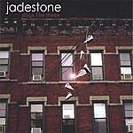 Jadestone Day's Like These