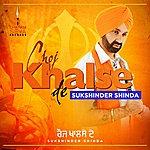Sukshinder Shinda Choj Khalse De