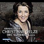 Christiane Oelze Strauss: Lieder