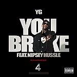 YG You Broke (Explicit Version)
