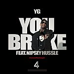YG You Broke (Edited Version)