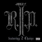 Jeezy R.I.P. (Explicit Version)